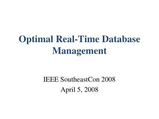 Optimal Real-Time Database Management