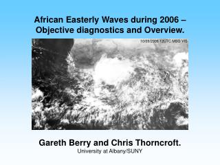 African Easterly Waves during 2006 – Objective diagnostics and Overview.