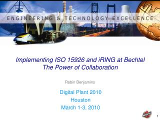 Implementing ISO 15926 and iRING at Bechtel The Power of Collaboration