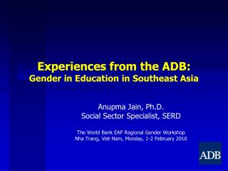 Experiences from the ADB:  Gender in Education in Southeast Asia