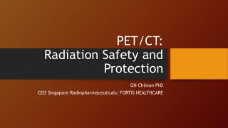 PET/CT: Radiation Safety and Protection