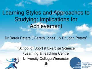Learning Styles and Approaches to Studying: Implications for Achievement