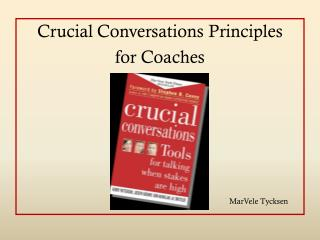Crucial Conversations Principles  for Coaches