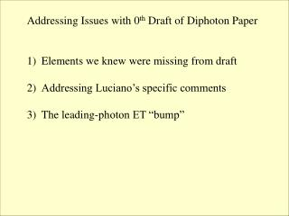 Addressing Issues with 0 th  Draft of Diphoton Paper Elements we knew were missing from draft