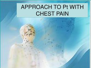 APPROACH TO Pt WITH CHEST PAIN