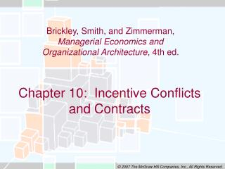 Chapter 10:  Incentive Conflicts  and Contracts