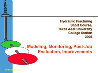 Hydraulic Fracturing 	Short Course,  	Texas A&M University 	College Station 	2005