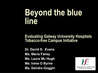 Beyond the blue line Evaluating Galway University Hospitals Tobacco-free Campus Initiative