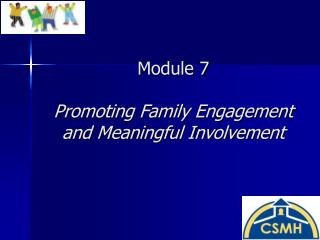 Module 7 Promoting Family Engagement and Meaningful Involvement