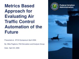 Metrics Based Approach for Evaluating Air Traffic Control Automation of the Future