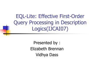 EQL-Lite: Effective First-Order Query Processing in Description Logics(IJCAI07)