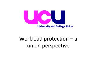 Workload protection – a union perspective