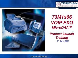 73M1x66 VOIP FXO MicroDAA TM Product Launch Training