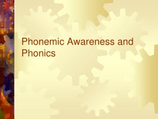 Phonemic Awareness and Phonics