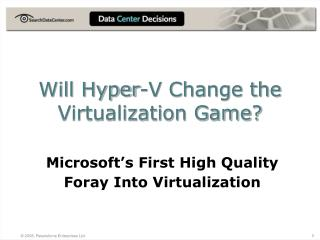 Will Hyper-V Change the Virtualization Game?