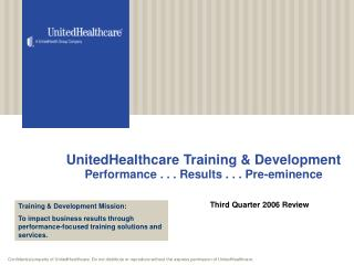 UnitedHealthcare Training & Development Performance . . . Results . . . Pre-eminence