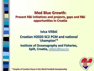 Med Blue Growth: Present R&I initiatives and projects, gaps and R&I opportunities in Croatia
