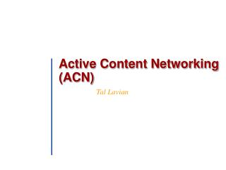 Active Content Networking (ACN)