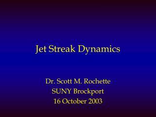 Jet Streak Dynamics