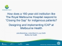 How does a 160-year-old institution like  The Royal Melbourne Hospital respond to  Closing the Gap  for indigenous patie