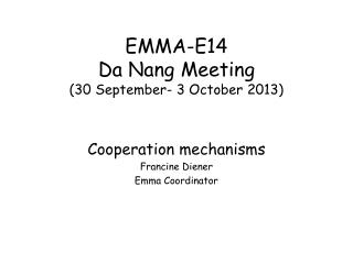 EMMA-E14  Da Nang Meeting (30 September- 3 October 2013)