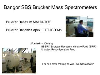 Bangor SBS Brucker Mass Spectrometers