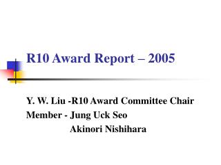 R10 Award Report – 2005
