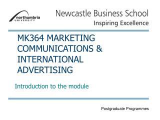 MK364 MARKETING COMMUNICATIONS & INTERNATIONAL ADVERTISING