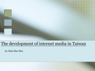 The development of internet media in Taiwan