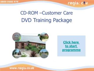 CD-ROM –Customer Care DVD Training Package