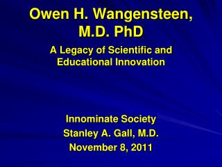 Owen H.  Wangensteen , M.D. PhD
