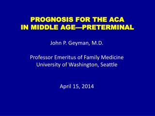 PROGNOSIS FOR THE ACA IN MIDDLE AGE—PRETERMINAL
