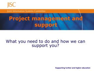 Project management and support