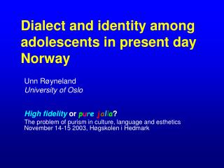 Dialect and identity among adolescents in present day Norway