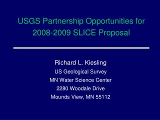USGS Partnership Opportunities for 2008-2009 SLICE Proposal