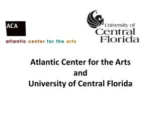Atlantic Center for the Arts and  University of Central Florida