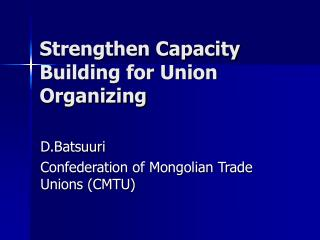 Strengthen Capacity Building for Union Organizing