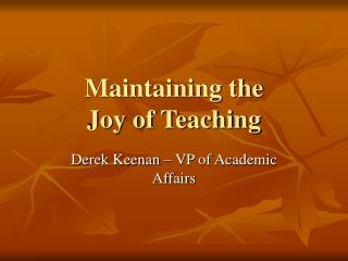 Maintaining the  Joy of Teaching