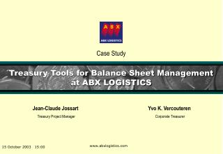 Treasury Tools for Balance Sheet Management at ABX LOGISTICS