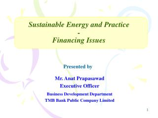 Sustainable Energy and Practice - Financing Issues