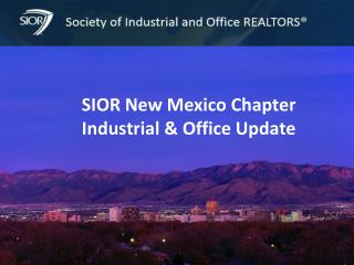 SIOR New Mexico Chapter Industrial & Office Update
