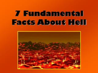 7 Fundamental Facts About Hell
