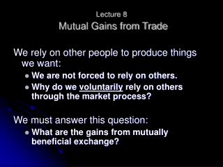 Lecture 8 Mutual Gains from Trade