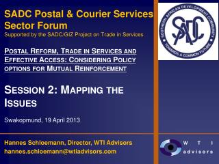 SADC Postal & Courier Services Sector Forum Supported by the SADC/GIZ Project on Trade in Services