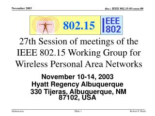 27th Session of meetings of the IEEE 802.15 Working Group for Wireless Personal Area Networks