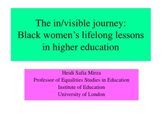 The in/visible journey: Black women's lifelong lessons in higher education