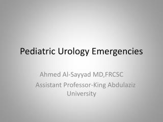 Pediatric Urology Emergencies