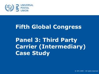 Fifth Global Congress Panel 3: Third Party Carrier (Intermediary) Case Study