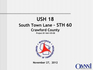 USH 18 South Town Lane  – STH 60 Crawford County  Project ID 1661-05-08 November 27,  2012