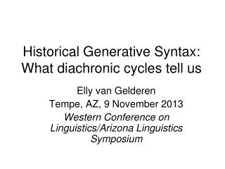 Historical Generative Syntax: What diachronic cycles tell us